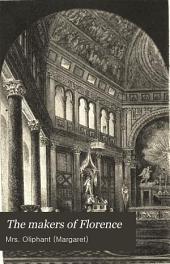 The Makers of Florence: Dante, Giotto, Savonarola, and Their City