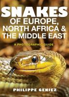 Snakes of Europe  North Africa and the Middle East PDF