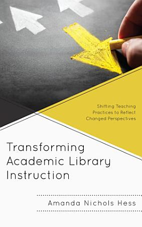 Transforming Academic Library Instruction PDF