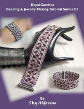 Royal Gardens Beading and Jewelry Making Tutorial Series I31
