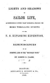 "Lights and Shadows of Sailor Life: As Exemplified in Fifteen Years' Experience, Including the More Thrilling Events of the U.S. Exploring Expedition, and Reminiscences of an Eventful Life on the ""Mountain Wave"""