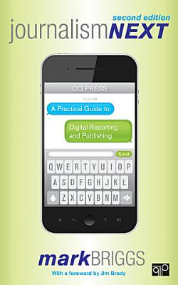 Journalism Next  A Practical Guide to Digital Reporting and Publishing  2nd Edition PDF