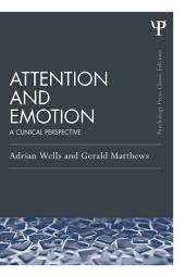 Attention and Emotion (Classic Edition): A clinical perspective