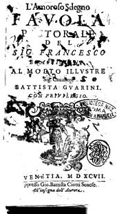 L'amoroso sdegno fauola pastorale del sig. Francesco Bracciolini. Al molto illustre sig. caualiere Battista Guarini