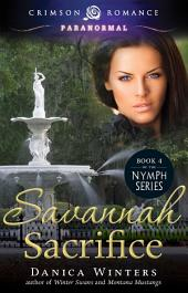 Savannah Sacrifice: Book 4 of the Nymph Series