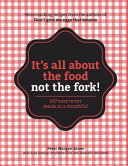 It's All about the Food Not the Fork!