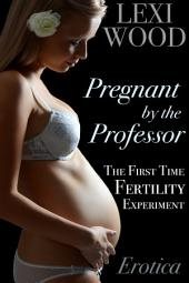 Pregnant by the Professor: The First Time Fertility Experiment