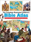The Complete Illustrated Children s Bible Atlas PDF