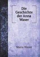 Die Geschichte der Anna Waser PDF