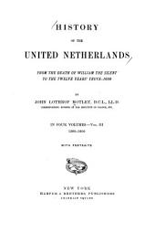 History of the United Netherlands: From the Death of William the Silent to the Twelve Year's Truce--1609, Volume 3