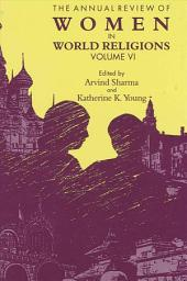 Annual Review of Women in World Religions, The: Volume VI, Volume 6