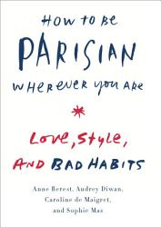 How To Be Parisian Wherever You Are Book PDF