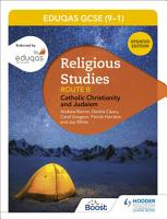 WJEC Eduqas GCSE  9 1  Religious Studies Route B  Catholic Christianity and Judaism PDF