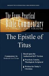 The Epistle of Titus: The Evans Practical Bible Commentary