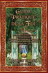 GUIDE PRATIQUE DE LA FOI - 1 -