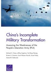 China's Incomplete Military Transformation: Assessing the Weaknesses of the People's Liberation Army (PLA)