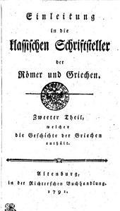 Einleitung in die klassischen Schriftsteller der Römer und Griechen: Zweeter Theil. welcher die Geschichte der Griechen enthält, Band 2