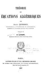 Théorie des équations algébriques par Julius Petersen