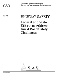 Highway safety federal and state efforts to address rural road safety challenges : report to congressional committees.