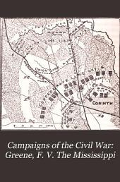 Campaigns of the Civil War: Greene, F. V. The Mississippi