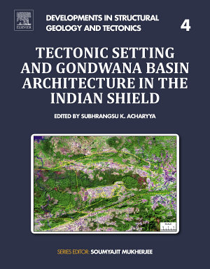 Tectonic Setting and Gondwana Basin Architecture in the Indian Shield