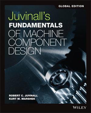 Juvinall s Fundamentals of Machine Component Design