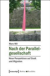 Nach der Parallelgesellschaft: Neue Perspektiven auf Stadt und Migration