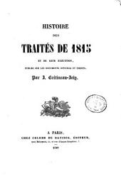 Histoire des traités de 1815, et de leur exécution: publiée sur les documents officiels et inédits