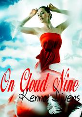 On Cloud Nine : Fantasy Erotic Sex Story: (Adults Only Erotica)
