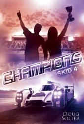 Champions: SKID Young Adult Racing Romance Series Book 4