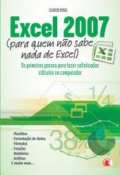 Excel 2007 - Para quem não sabe nada de excel