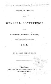Report of debates in the General Conference of the Methodist Episcopal Church: held in the city of New York, 1844