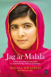 Jag är Malala: – flickan som stod upp för rätten till utbildning och sköts av talibanerna