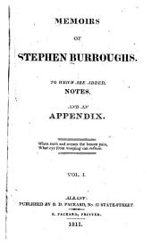 Memoirs of Stephen Burroughs: To which are Added, Notes, and an Appendix