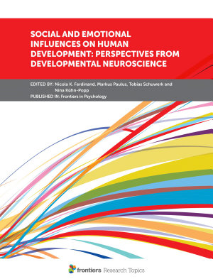 Social and Emotional Influences on Human Development  Perspectives From Developmental Neuroscience