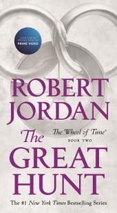 Great Hunt, The: Book Two of 'The Wheel of Time'