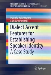 Dialect Accent Features for Establishing Speaker Identity: A Case Study