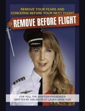 Remove Before Flight - Remove Your Fear and Concerns Before Your Next Flight!