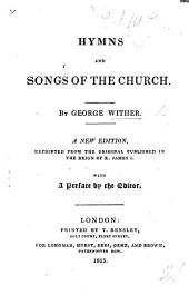 The Hymnes and Songs of the Church; divided into two parts. The first part comprehends the Canonicall Hymnes, ... the second part consists of Spirituall Songs, appropriated to the several times and occasions observeable in the Church of England. Translated and composed by G. W. B.L.