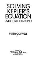 Solving Kepler's Equation Over Three Centuries