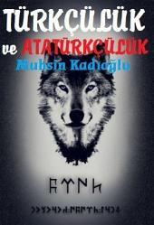 Türkçülük ve Atatürkçülük