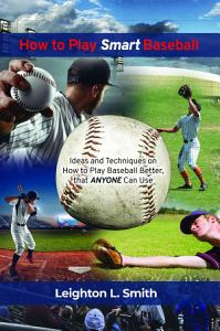 How to Play Smart Baseball PDF