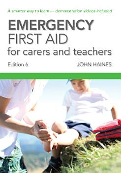 Emergency First Aid for Carers and Teachers   Edition 6 PDF