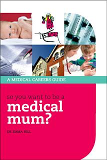 So You Want to be a Medical Mum  Book