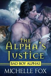 The Alpha's Justice (Huntsville Pack Book 2) (erotica, paranormal romance, werewolf, urban fantasy)