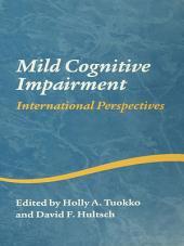 Mild Cognitive Impairment: International Perspectives