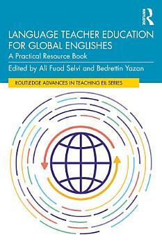Language Teacher Education for Global Englishes PDF