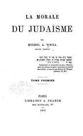 La morale du judaísme: Volume1