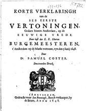 Korte verklaringh van de ses eerste vertoningen, gedaen binnen Amsterdam, op de eeuwige vrede, door last der ... burgemeesteren, t'Amsterdam op de Markt vertoont, zyn den 5 junij 1648: Volume 1