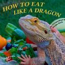 How to Eat Like a Dragon